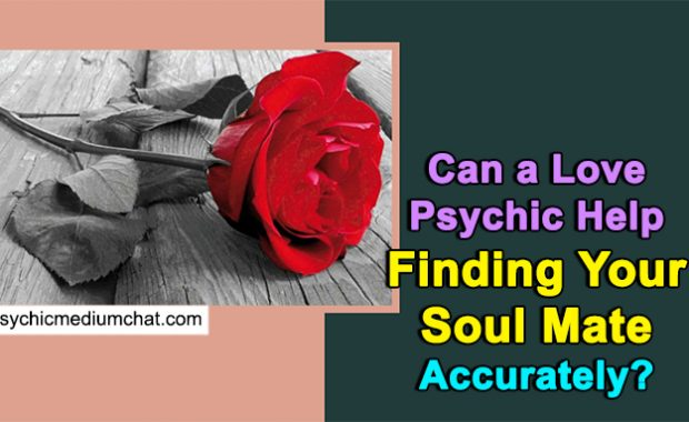 Can a Love Psychic Help Finding Your Soul Mate Accurately?