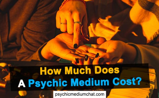 How Much Does A Psychic Medium Cost?