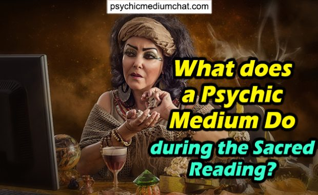 What Does a Psychic Medium Do during the Sacred Reading?