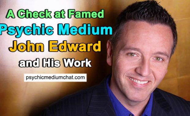 A Check at Famed Psychic Medium John Edward and His Work